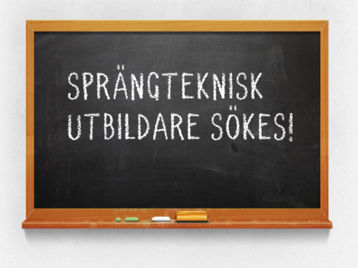 SPRÄNGTEKNISK UTBILDARE SÖKES